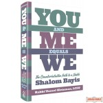 You And Me Equals We, The Counter-Intuitive Path To A Stable Shalom Bayis