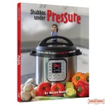 Shabbos Under Pressure, Cooking With Pressure = Pressure Free Cooking