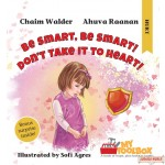 Be Smart, Be Smart! Don't Take It To Heart!