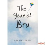 The Year Of Bru, A Novel