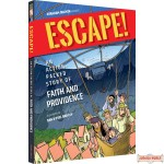 Escape! AN ACTION PACKED STORY OF FAITH & PROVIDENCE