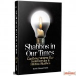 Shabbos In Our Times, Clarifying Modern-Day Controversies In Hilchos Shabbos