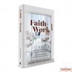 Faith at Work, Elevating Our Work Day Parashah By Parashah