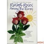 Raising Roses Among the Thorns