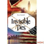 Invisible Ties, A Novel