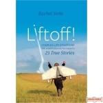 Liftoff! 23 True Stories