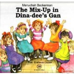 My Middos World #18 - The Mix Up in Dina-dee's Gan