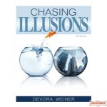 Chasing Illusions - A Novel
