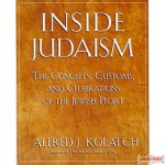 Inside Judaism  --  The Concepts, Customs, and Celebrations of the Jewish People