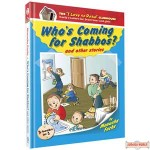 Who's Coming for Shabbos?  & other stories