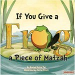 If you Give a Frog a Piece if Matzah