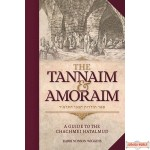 The Tannaim and Amoraim, A Guide to The Chachmei Hatalmud