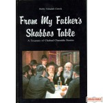 From My Father's Shabbos Table - A Treasury of Chabad Chassidic Stories