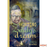 Painting Zaidy's Dream: memoir of a searching soul
