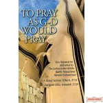 To Pray As G-d Would Pray