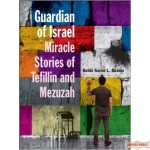 Guardian of Israel: Miracle Stories of Tefillin and Mezuzah