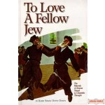 TO LOVE A FELLOW JEW