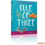 Rule of Three, A Novel
