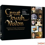 Great Jewish Wisdom, An Album of Classic and Inspirational Quotations by Torah Personalities