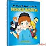 Oh, The Ways You Can make A Kiddush Hashem H/C