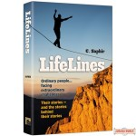 LifeLines #1, Ordinary People…Facing Extraordinary Challenges. Their Stories-& the Stories Behind Their Stories