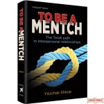 To Be a Mentch, The Torah path in interpersonal relationships