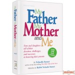 My Father, My Mother & Me, Sons and daughters tell of their devotion, challenges, and successes in honoring their parents