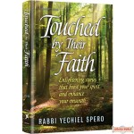 Touched By Their Faith, Enlightening stories that boost your spirit and enhance your emunah