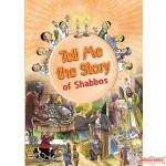 Tell Me the Story of Shabbos