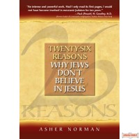 Twenty-Six Reasons Why Jews Don't Believe In Jesus