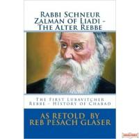 Rabbi Schneur Zalman of Liadi - The Alter Rebbe
