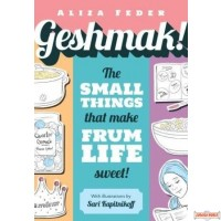 Geshmak! Small Things that make Frum Life Sweet S/C