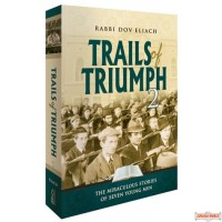 Trails of Triumph, #2, Miraculous Stories of Seven Young Men