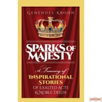 Sparks of Majesty, A Treasury of Inspirational Stories of Exalted Acts & Noble Deeds