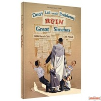 Don't Let Small Problems Ruin Great Simchas