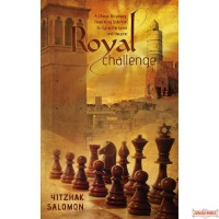 Royal Challenge, A Chess Odyssey: From King Solomon to Cyrus the Great… and Beyond