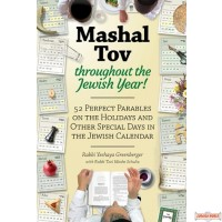 Mashal Tov #2, 52 Perfect Parables On Holidays and Special Days on the Jewish Calendar