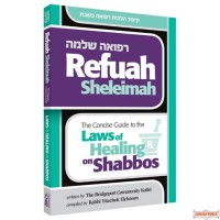 Refuah Sheleima, Concise Guide to the Laws of Healing on Shabbos
