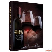 Wine & Wisdom, A Halachic Overview of Fine Wines and Their Brachos