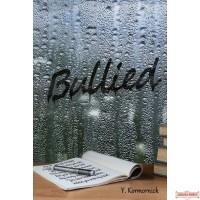 Bullied, A Novel