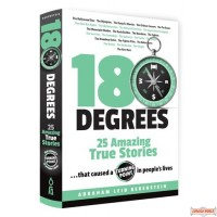 180 Degrees - 25 Amazing True Stories...That Caused A Turning Point in People's Lives