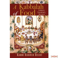 A Kabbalah of Food: Stories, Teachings, Recipes