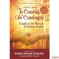 To Comfort & Be Comforted, Guide to the Mitzvah of Nichum Aveilim