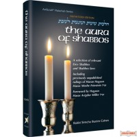 The Aura of Shabbos, A selection of relevant Erev Shabbos and Shabbos laws