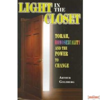 Light in the Closet - Torah, Homosexuality and the Power to Change