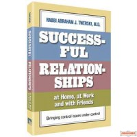 Successful Relationships at Home, at Work and with Friends - Hardcover