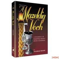 A Mazeldig Voch, A treasury of inspiring stories about tzaddikim