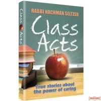 Class Acts #1, True Stories about the Power of Caring
