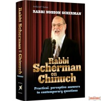 Rabbi Scherman on Chinuch, Practical, perceptive answers to contemporary questions