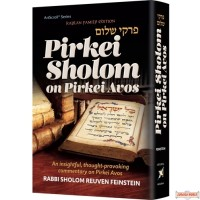 Pirkei Shalom On Pirkei Avos, An insightful, thought-provoking commentary on Pirkei Avos